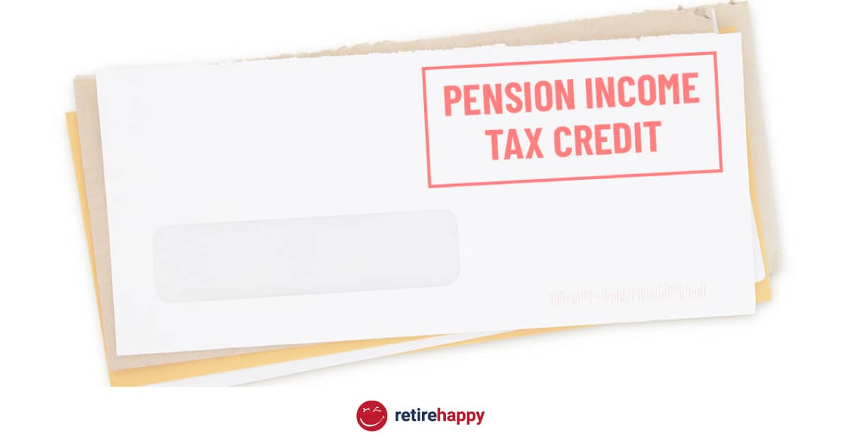 Are you taking advantage of the Pension Income Tax Credit?